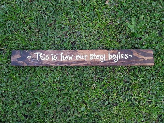 This is how our story begins sign by The Peculiar Pelican | via Wood Themed Wedding Ideas: https://emmalinebride.com/themes/wood-themed-wedding-ideas/