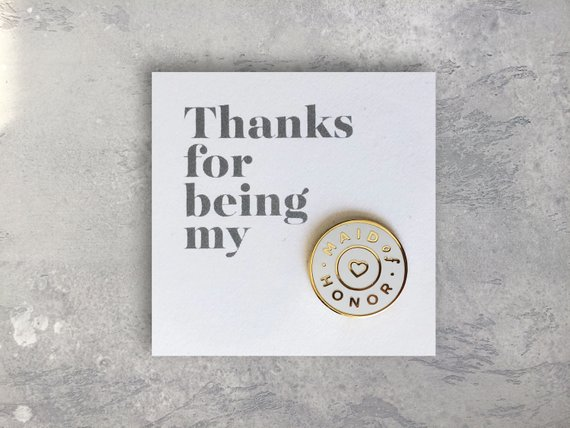 thanks for being my maid of honor enamel pin