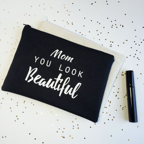 mom you look beautiful cosmetic pouch by BOLDbyTina | unique gifts for mom