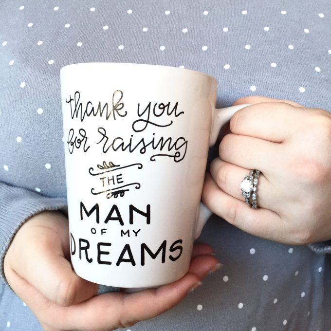 Cute Mug for Future Mother in Law | Thank you for raising the man of my dreams -- so sweet!