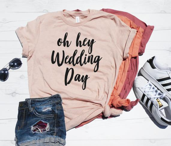 oh hey wedding day shirt
