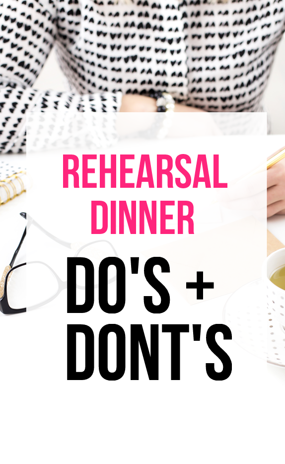 rehearsal dinner do's and dont's