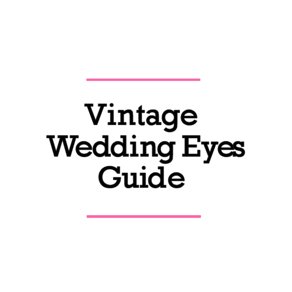 vintage wedding eyes guide