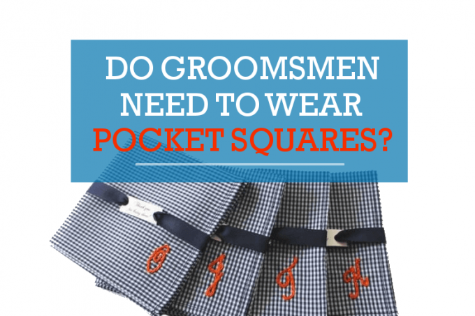 do groomsmen need pocket squares?