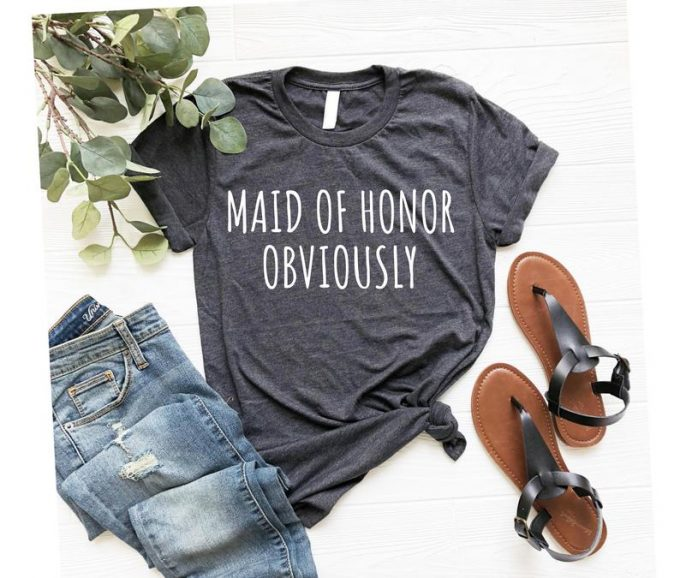 maid of honor obviously shirt