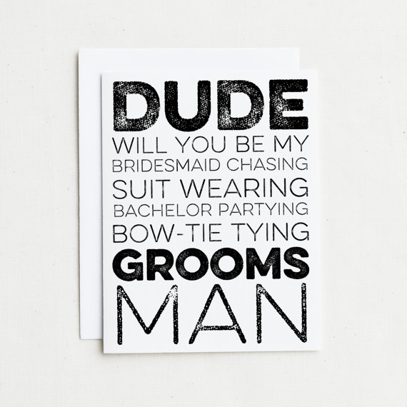 be my groomsman card | Funny Groomsmen Cards He'll Actually Want to