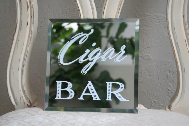 cigar bar mirror sign | http://emmalinebride.com/decor/wedding-mirror-signs/