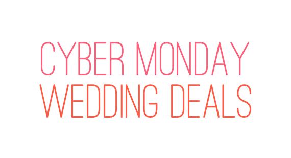 cyber monday wedding deals
