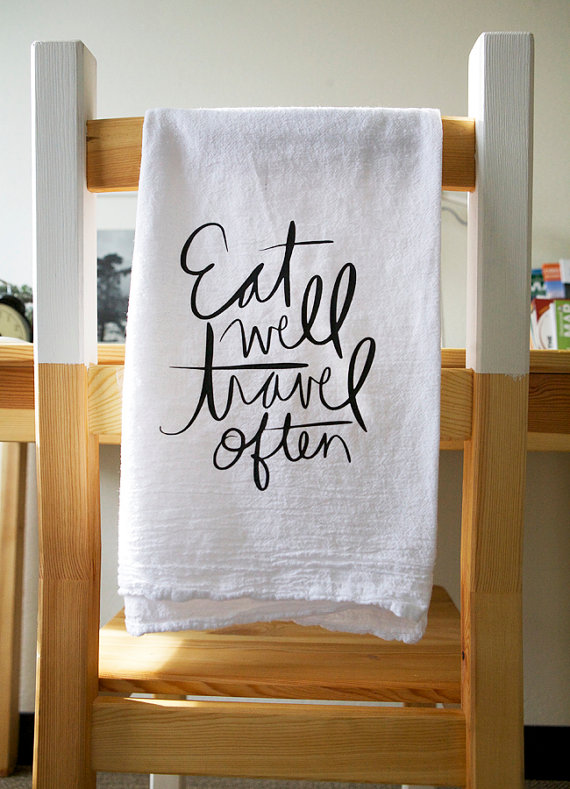 eat well travel often tea towel - tea towels for wedding showers