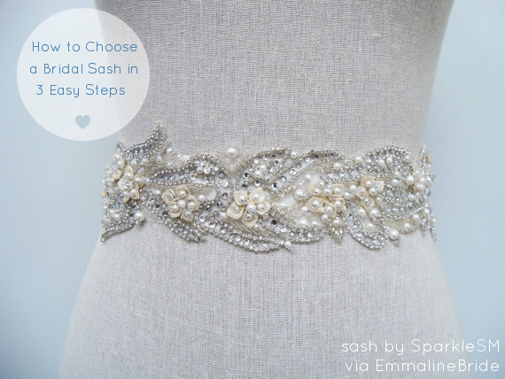 How to Choose a Bridal Sash in 3 Easy Steps via EmmalineBride.com