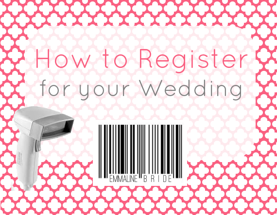 How to Register for Your Wedding (via EmmalineBride.com)