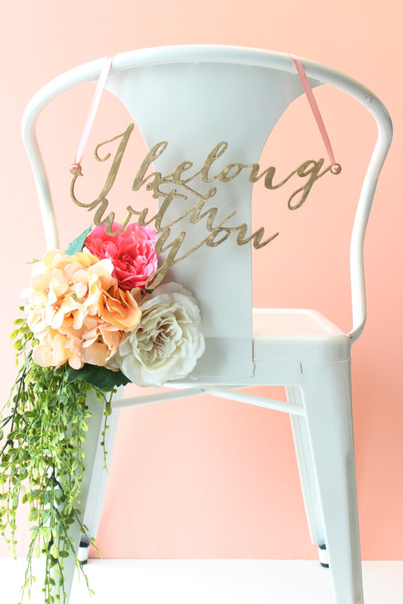 I Belong With You Chair Sign - Inspired by Ho Hey by The Lumineers, this set of chair signs reads, 'I belong with you' and 'You belong with me'.  By Host and Toast Studio.