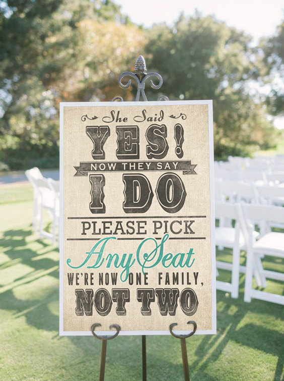 pick a seat not a side burlap inspired sign | 50 Best Burlap Wedding Ideas | via http://emmalinebride.com/decor/burlap-wedding-ideas/