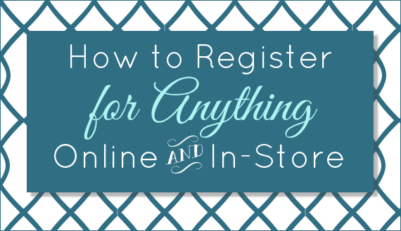 How to Register for Anything Online and In-Store (via EmmalineBride.com)