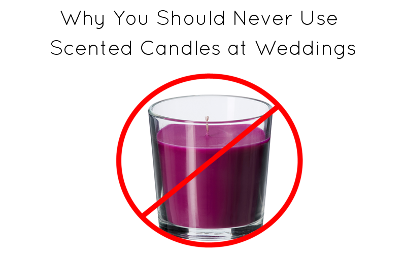 Why You Should Never Use Scented Candles at Wedding Receptions   http://emmalinebride.com/planning/scented-candles-at-wedding/