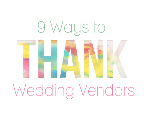 9 Ways to Thank Your Wedding Vendors